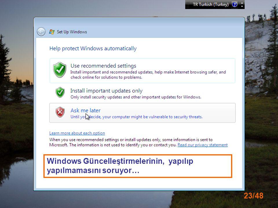 Windows Güncelleştirmelerinin, yapılıp yapılmamasını soruyor…
