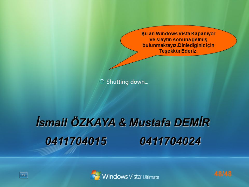 İsmail ÖZKAYA & Mustafa DEMİR