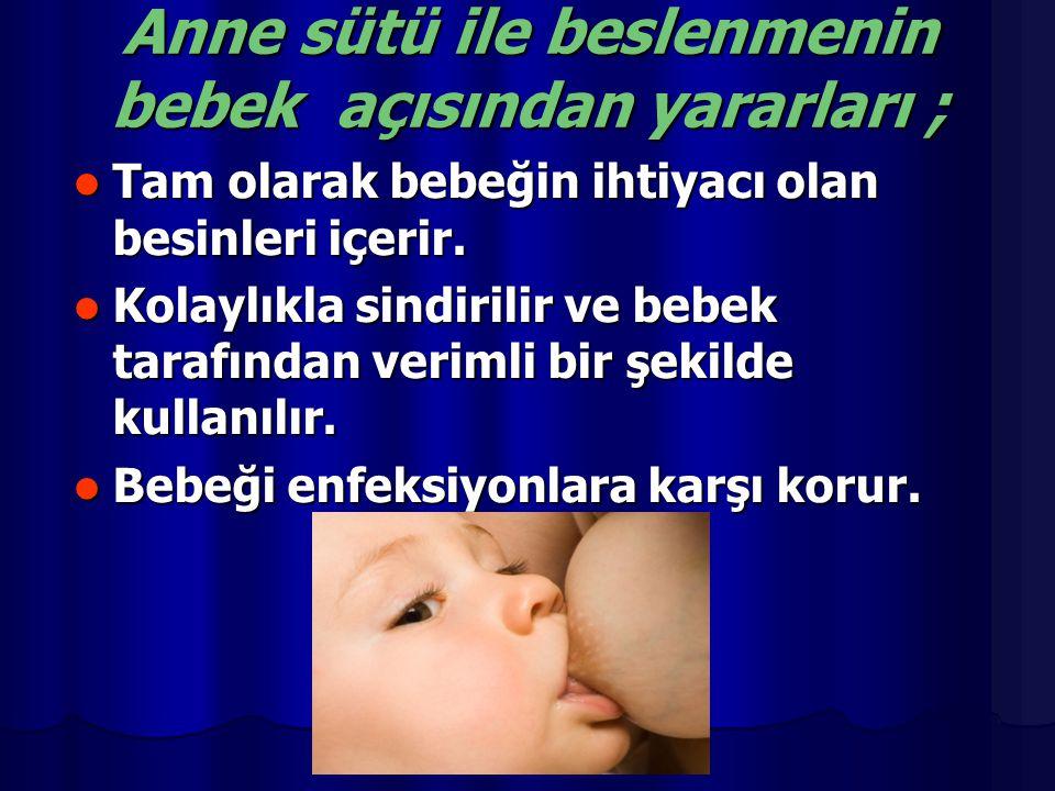 Anne sütü ile beslenmenin bebek açısından yararları ;