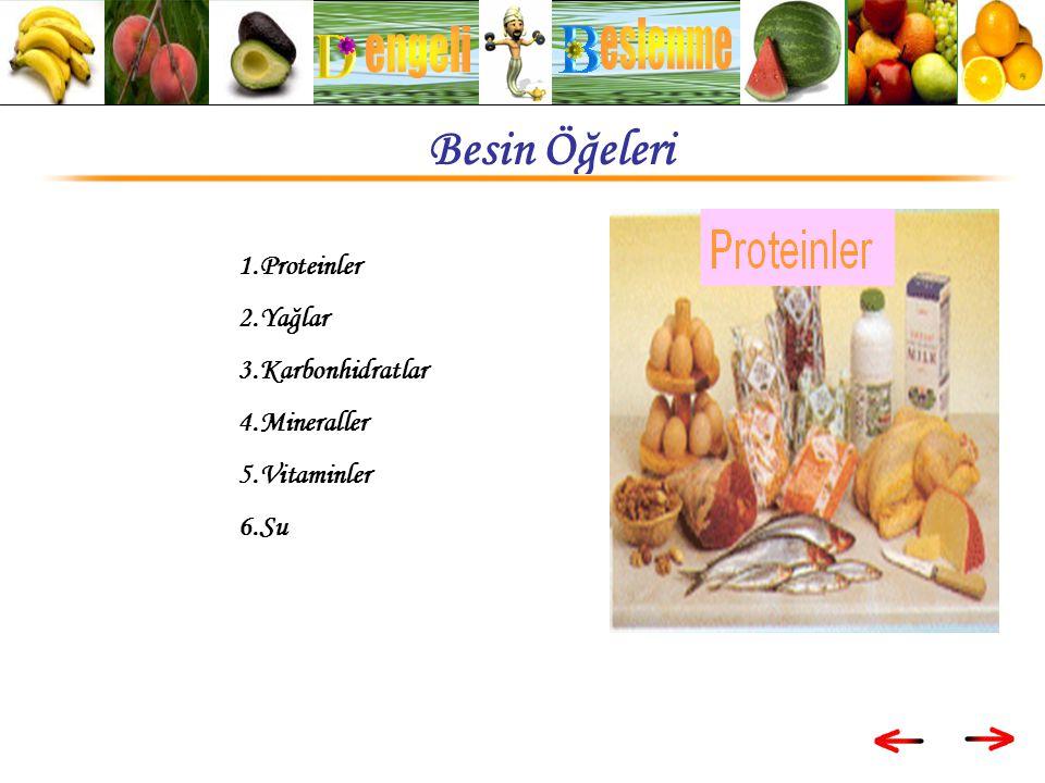 eslenme engeli Besin Öğeleri 1.Proteinler 2.Yağlar 3.Karbonhidratlar