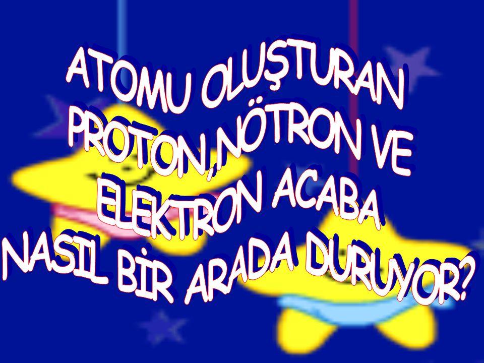 NASIL BİR ARADA DURUYOR