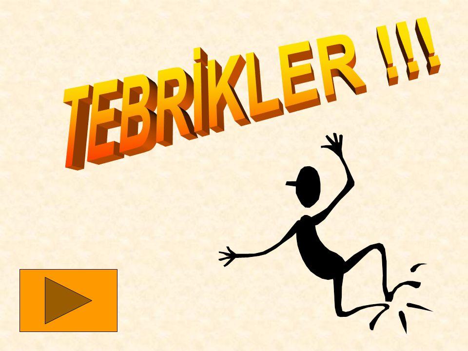 TEBRİKLER !!!