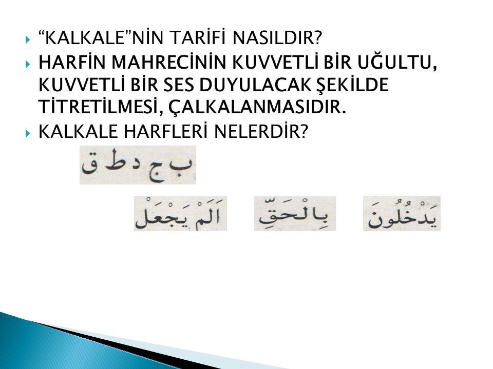 KALKALE NİN TARİFİ NASILDIR