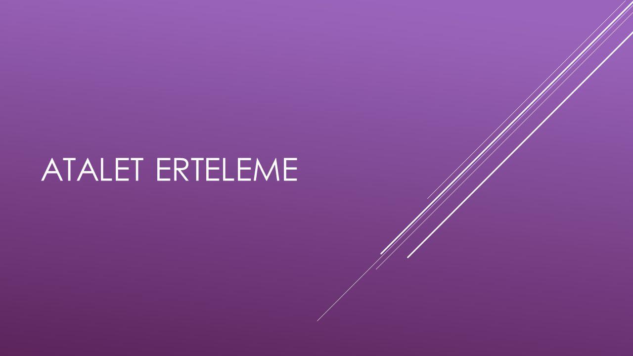 ATALET ERTELEME