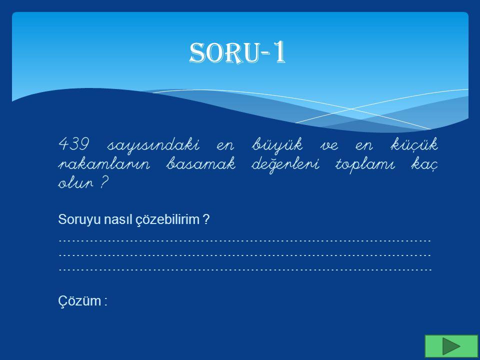 SORU-1 Soruyu nasıl çözebilirim .