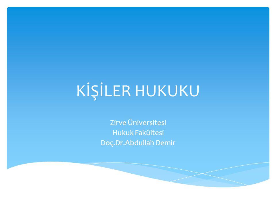 Zirve Üniversitesi Hukuk Fakültesi Doç.Dr.Abdullah Demir