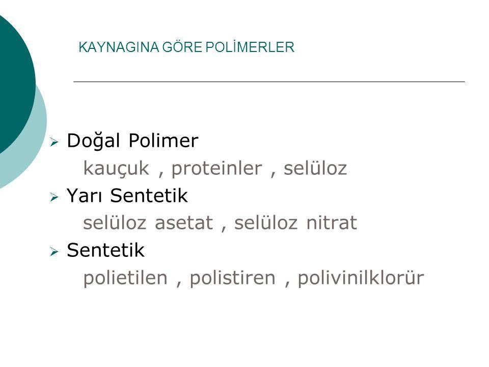 KAYNAGINA GÖRE POLİMERLER