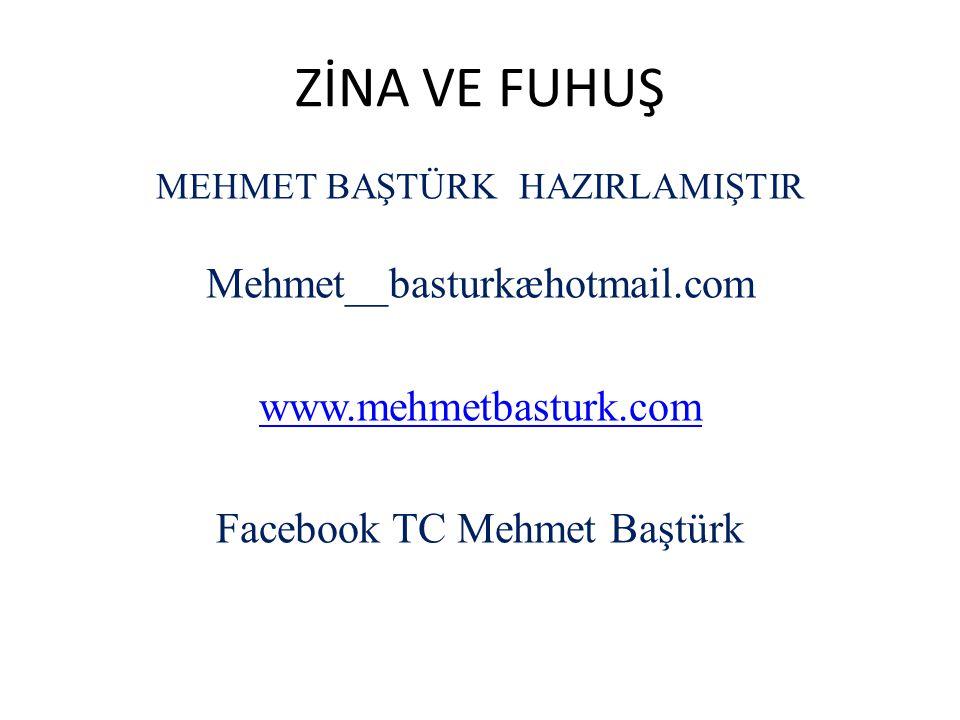 ZİNA VE FUHUŞ Mehmet__basturkæhotmail.com www.mehmetbasturk.com