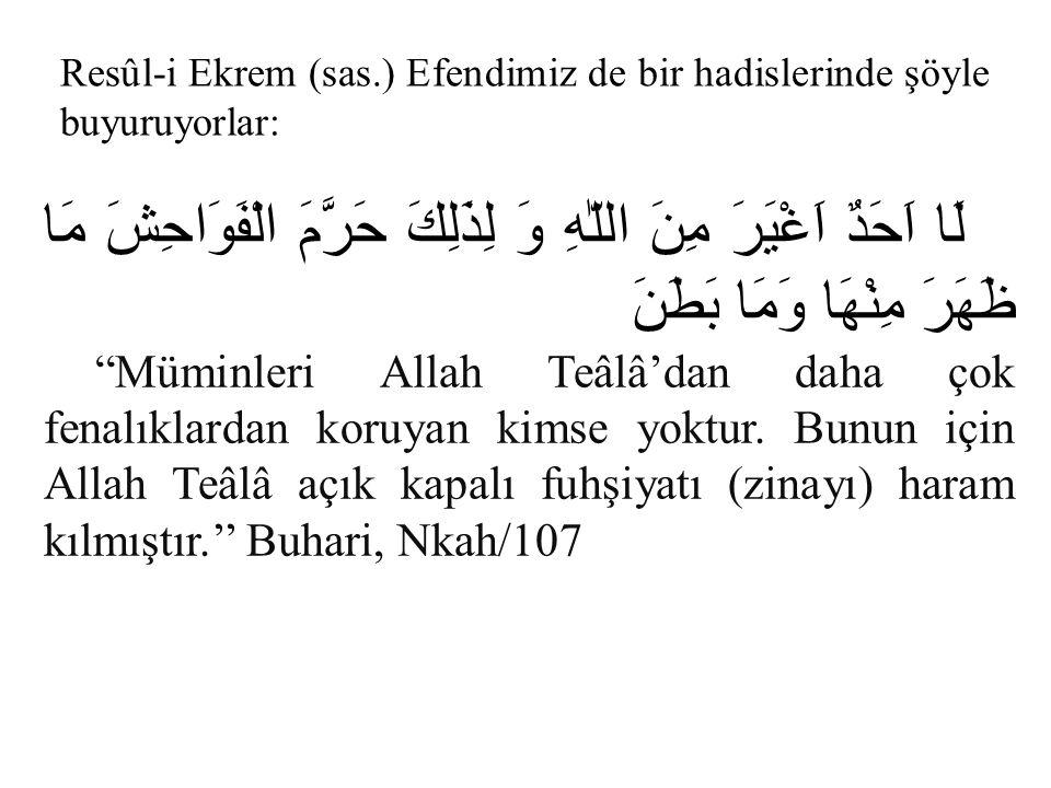Resûl-i Ekrem (sas.) Efendimiz de bir hadislerinde şöyle buyuruyorlar: