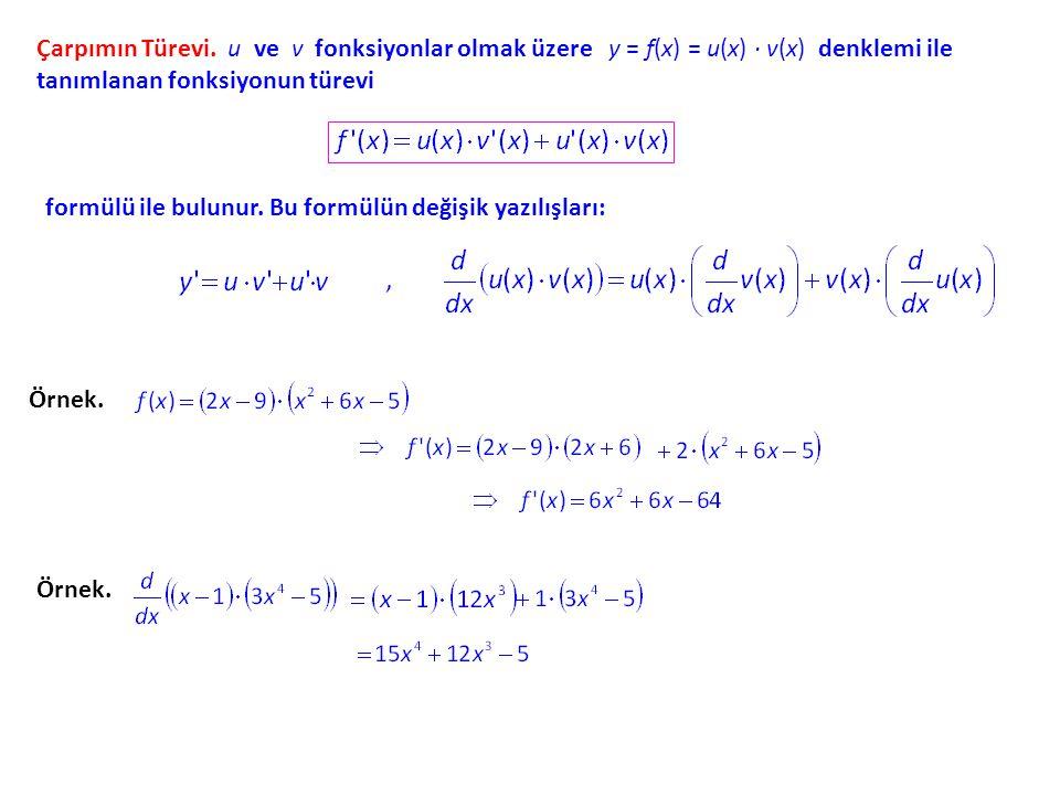 Çarpımın Türevi. u ve v fonksiyonlar olmak üzere y = f(x) = u(x) · v(x) denklemi ile tanımlanan fonksiyonun türevi