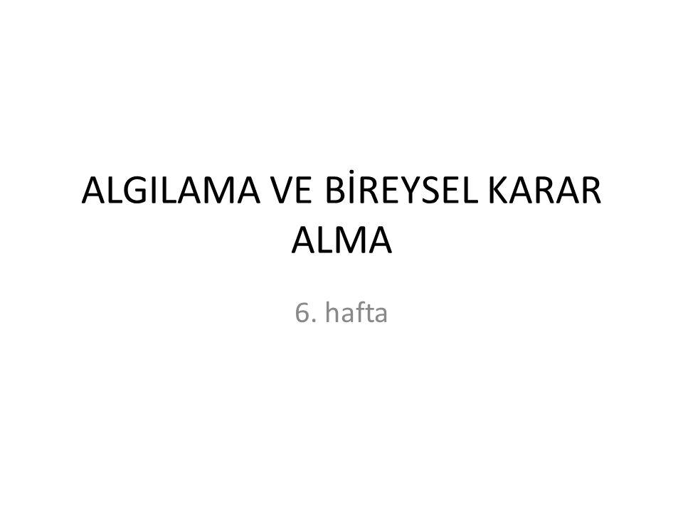 ALGILAMA VE BİREYSEL KARAR ALMA