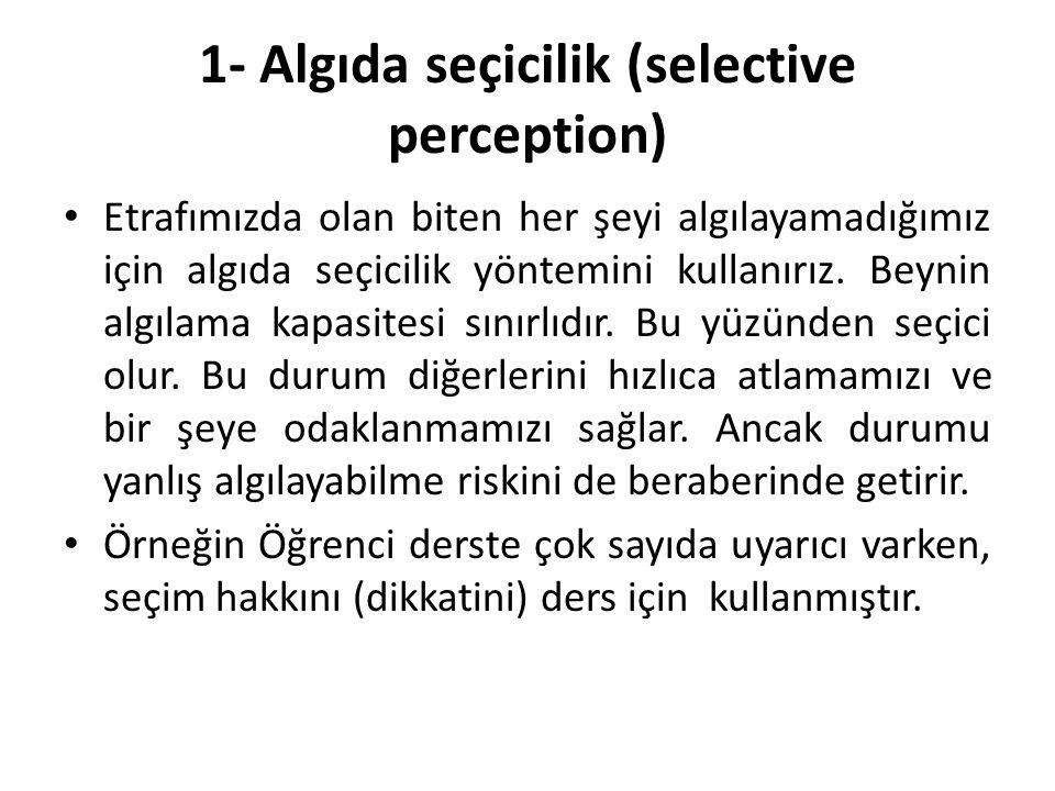 1- Algıda seçicilik (selective perception)