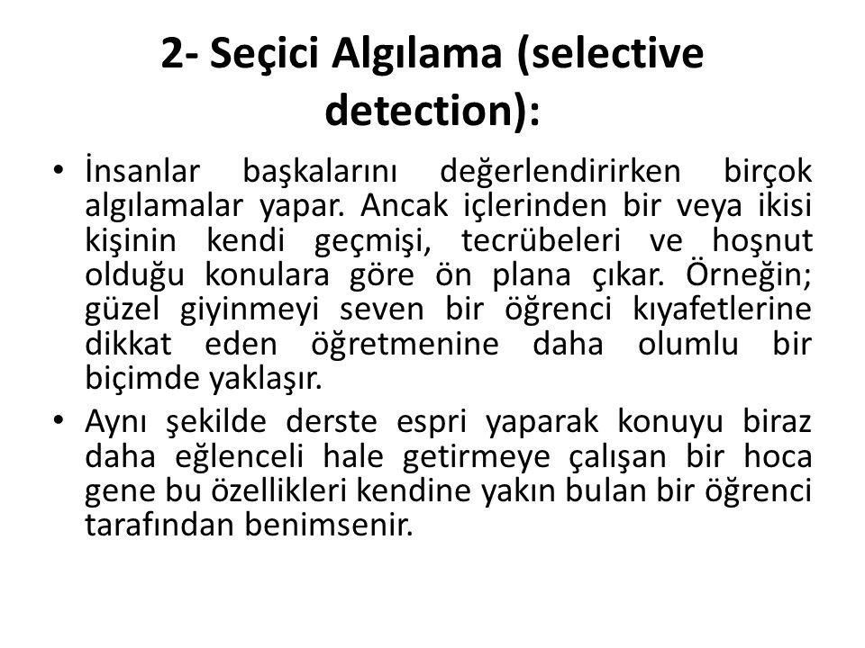2- Seçici Algılama (selective detection):