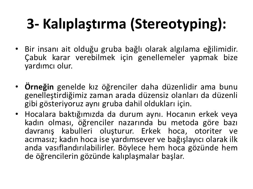 3- Kalıplaştırma (Stereotyping):