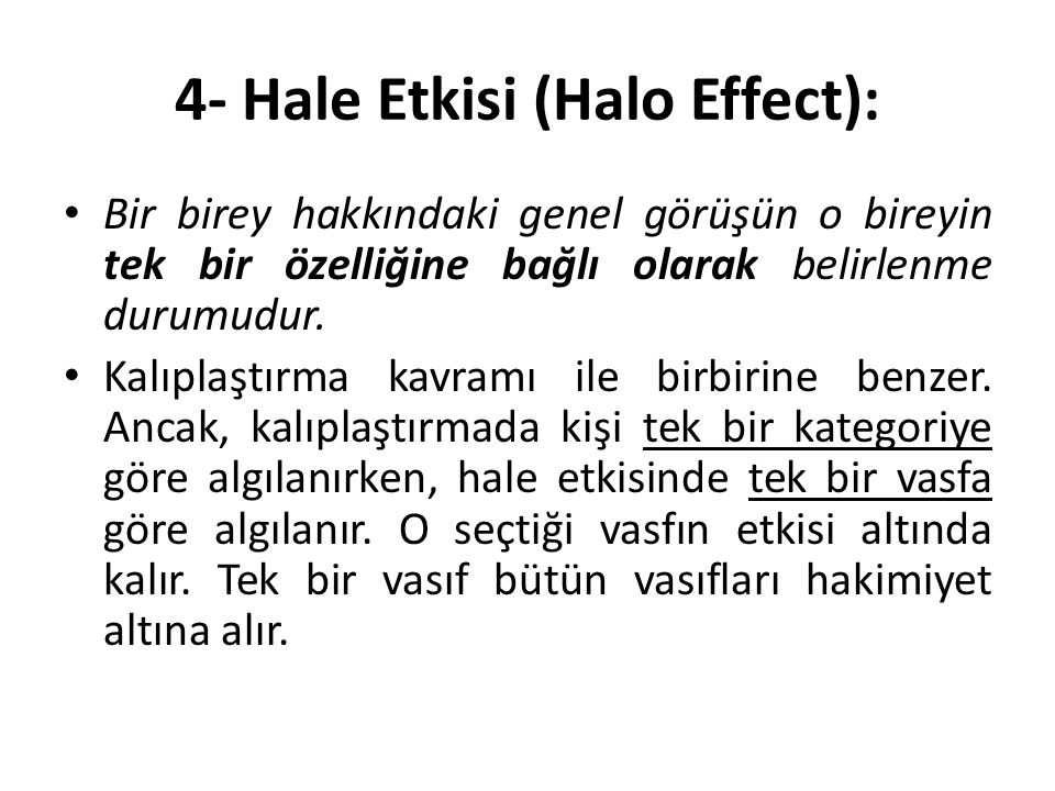 4- Hale Etkisi (Halo Effect):