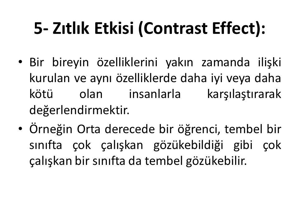 5- Zıtlık Etkisi (Contrast Effect):