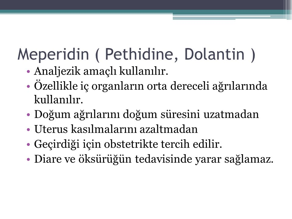 Meperidin ( Pethidine, Dolantin )