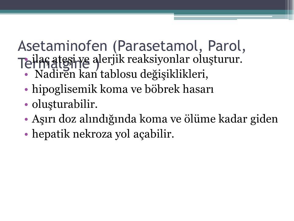 Asetaminofen (Parasetamol, Parol, Termalgine )