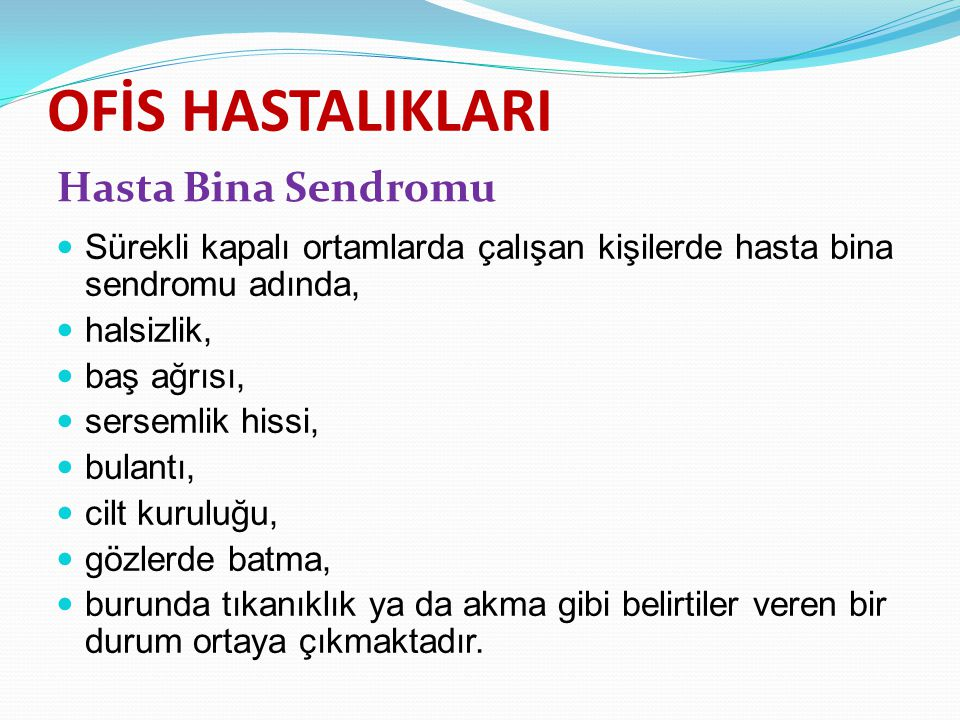 OFİS HASTALIKLARI Hasta Bina Sendromu