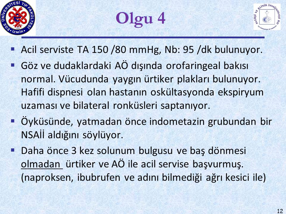 Olgu 4 Acil serviste TA 150 /80 mmHg, Nb: 95 /dk bulunuyor.