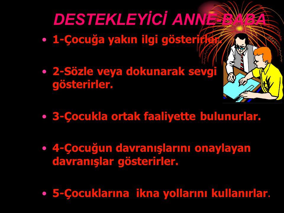 DESTEKLEYİCİ ANNE-BABA