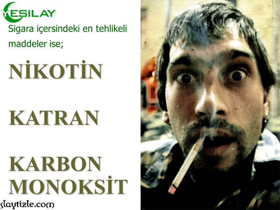 NİKOTİN KATRAN KARBON MONOKSİT