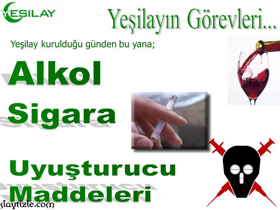 Yeşilayın Görevleri... Alkol Sigara Uyuşturucu Maddeleri