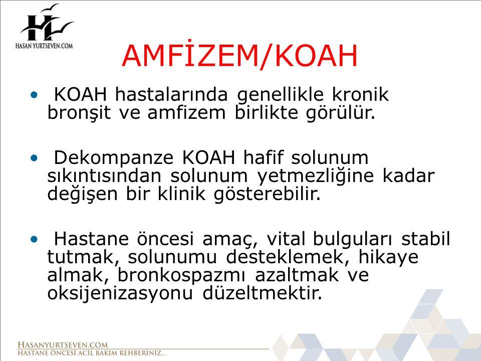 AMFİZEM/KOAH KOAH hastalarında genellikle kronik bronşit ve amfizem birlikte görülür.