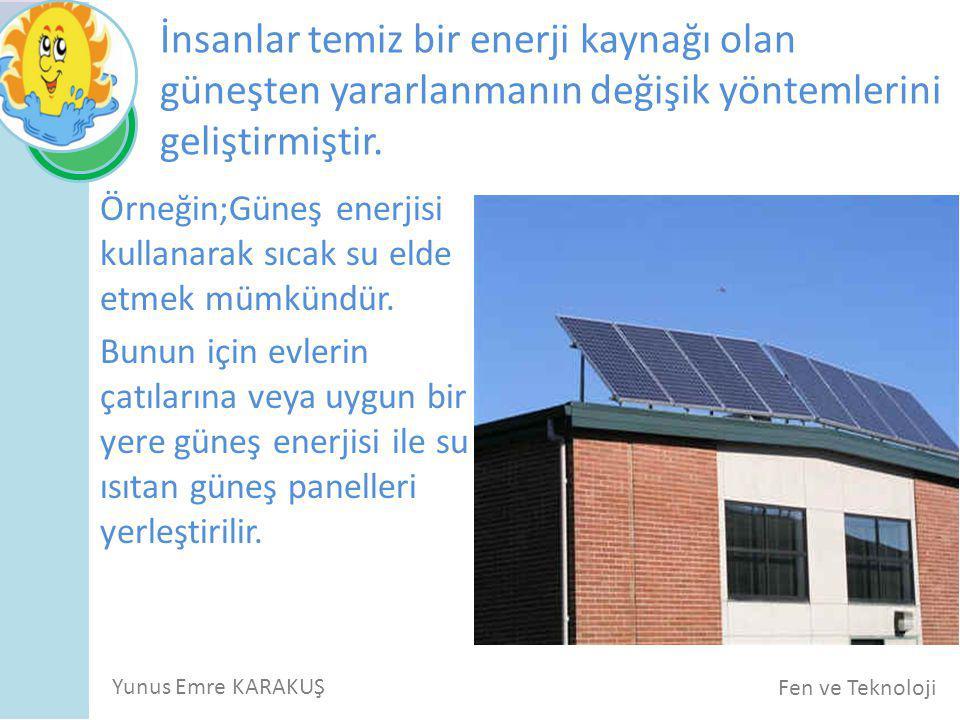 İnsanlar temiz bir enerji kaynağı olan güneşten yararlanmanın değişik yöntemlerini geliştirmiştir.