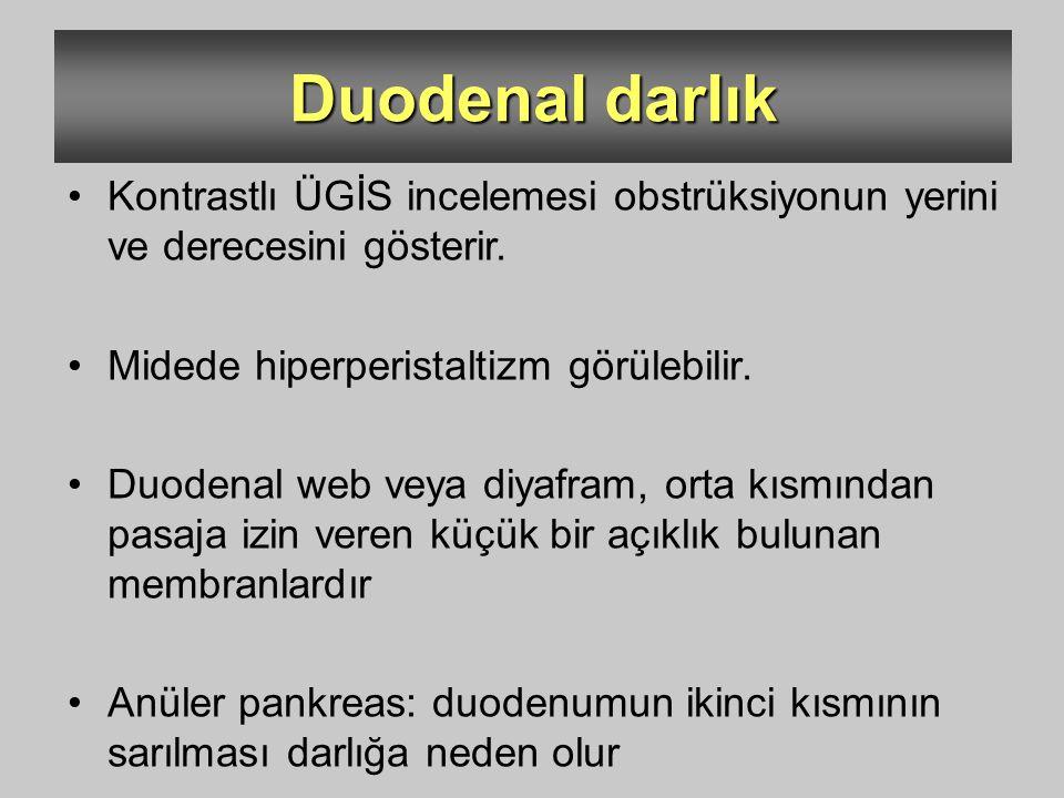 Duodenal darlık Kontrastlı ÜGİS incelemesi obstrüksiyonun yerini ve derecesini gösterir. Midede hiperperistaltizm görülebilir.