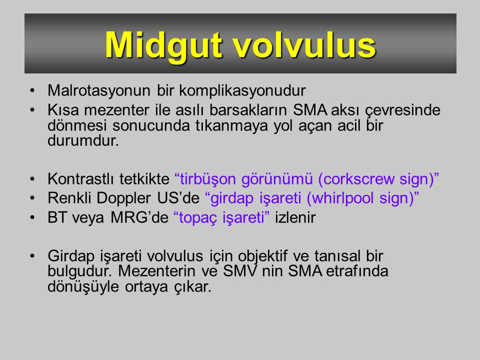 Midgut volvulus Malrotasyonun bir komplikasyonudur