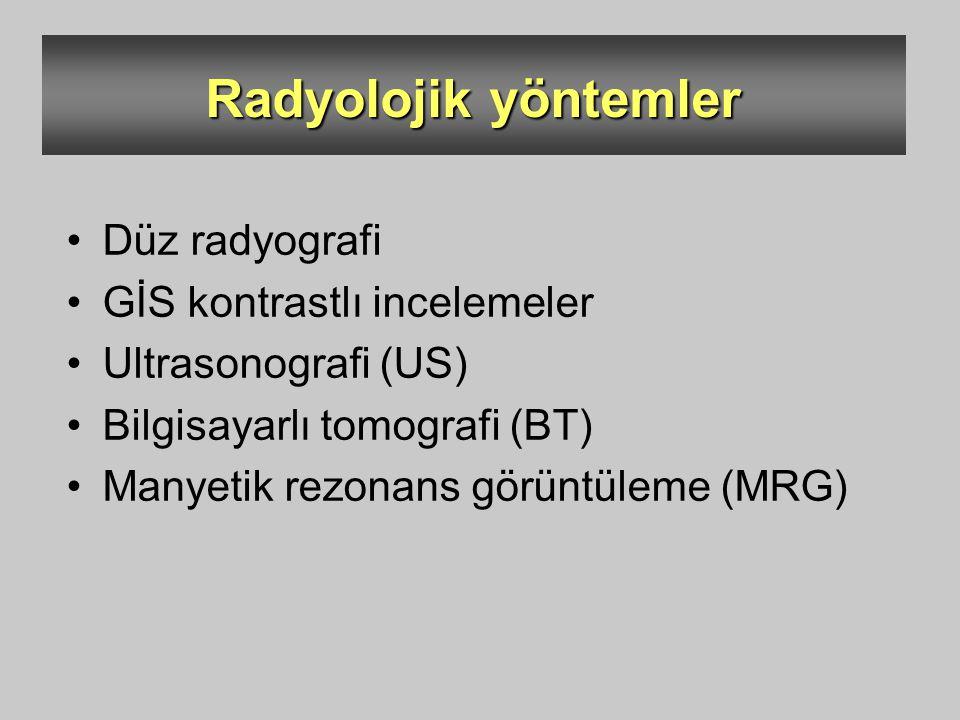 Radyolojik yöntemler Düz radyografi GİS kontrastlı incelemeler