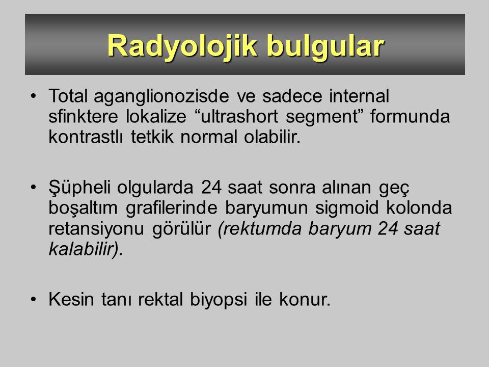 Radyolojik bulgular Total aganglionozisde ve sadece internal sfinktere lokalize ultrashort segment formunda kontrastlı tetkik normal olabilir.