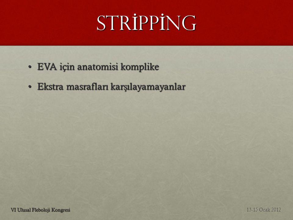 STRİPPİNG EVA için anatomisi komplike