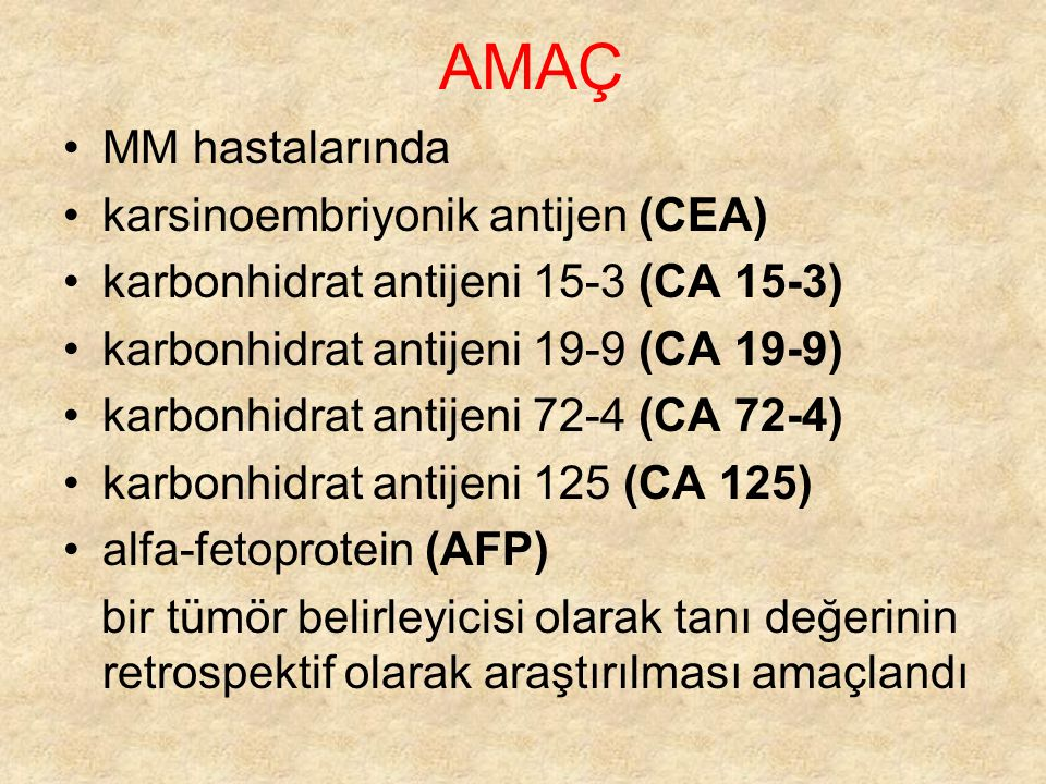AMAÇ MM hastalarında karsinoembriyonik antijen (CEA)