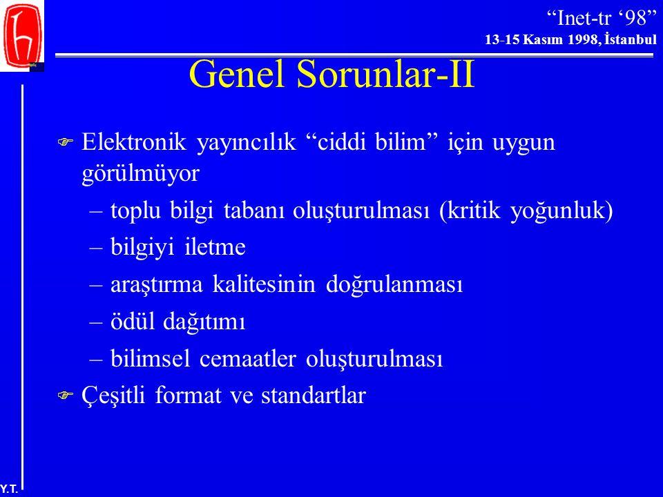 Genel Sorunlar-II Elektronik yayıncılık ciddi bilim için uygun görülmüyor. toplu bilgi tabanı oluşturulması (kritik yoğunluk)