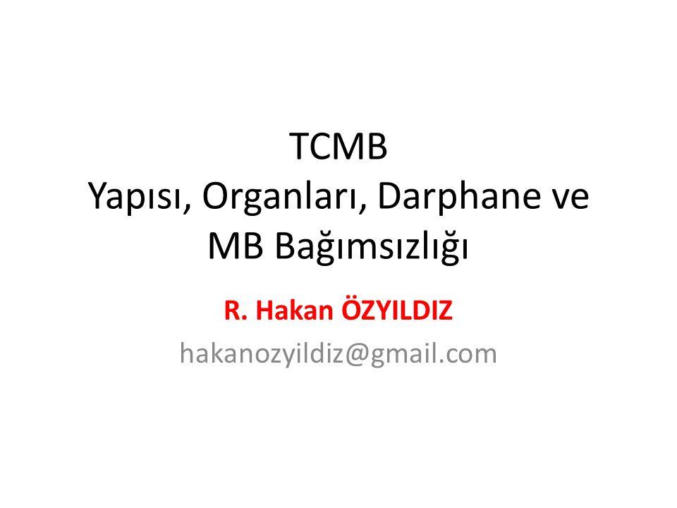 TCMB Yapısı, Organları, Darphane ve MB Bağımsızlığı