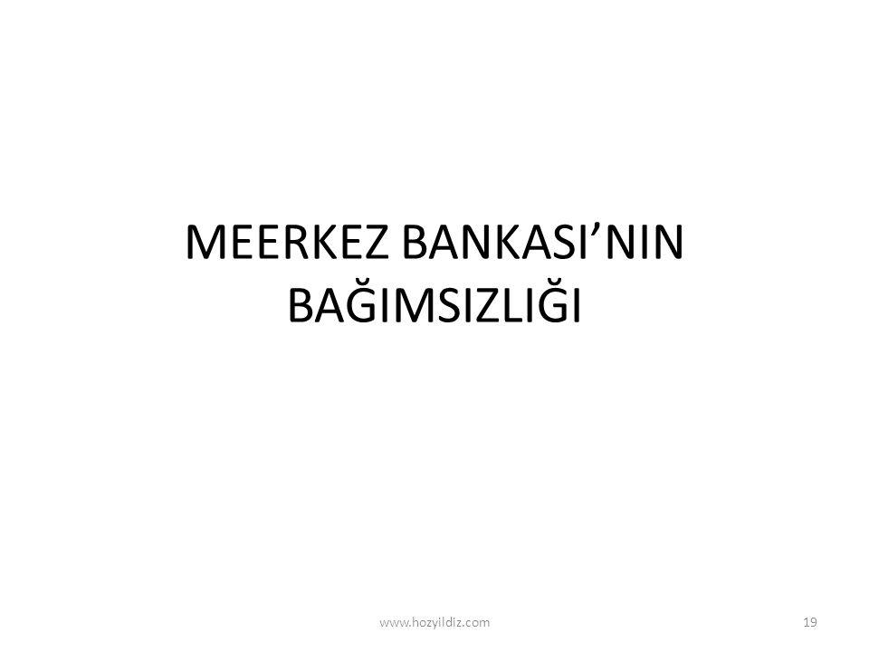 MEERKEZ BANKASI'NIN BAĞIMSIZLIĞI