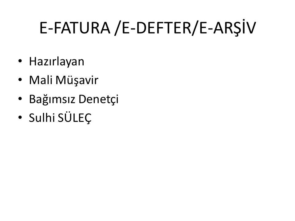 E-FATURA /E-DEFTER/E-ARŞİV