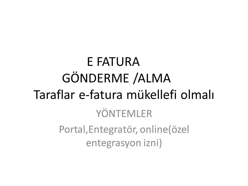 E FATURA GÖNDERME /ALMA Taraflar e-fatura mükellefi olmalı