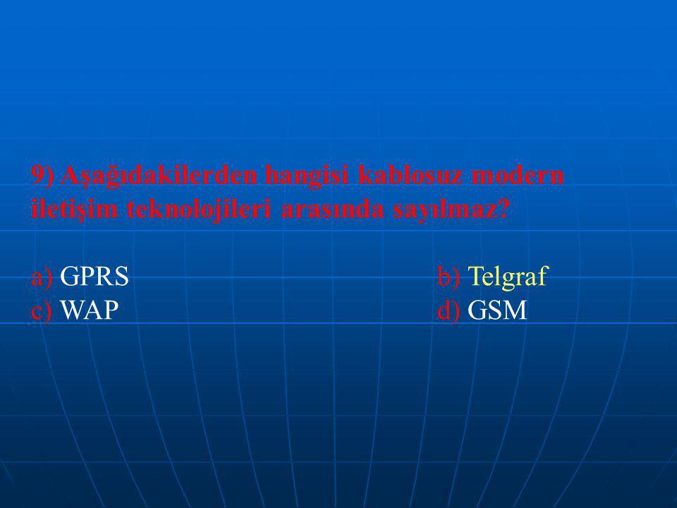 9) Aşağıdakilerden hangisi kablosuz modern iletişim teknolojileri arasında sayılmaz