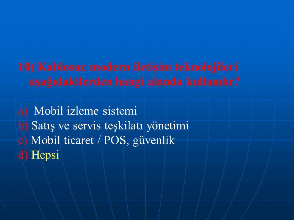 10) Kablosuz modern iletişim teknolojileri aşağıdakilerden hangi alanda kullanılır