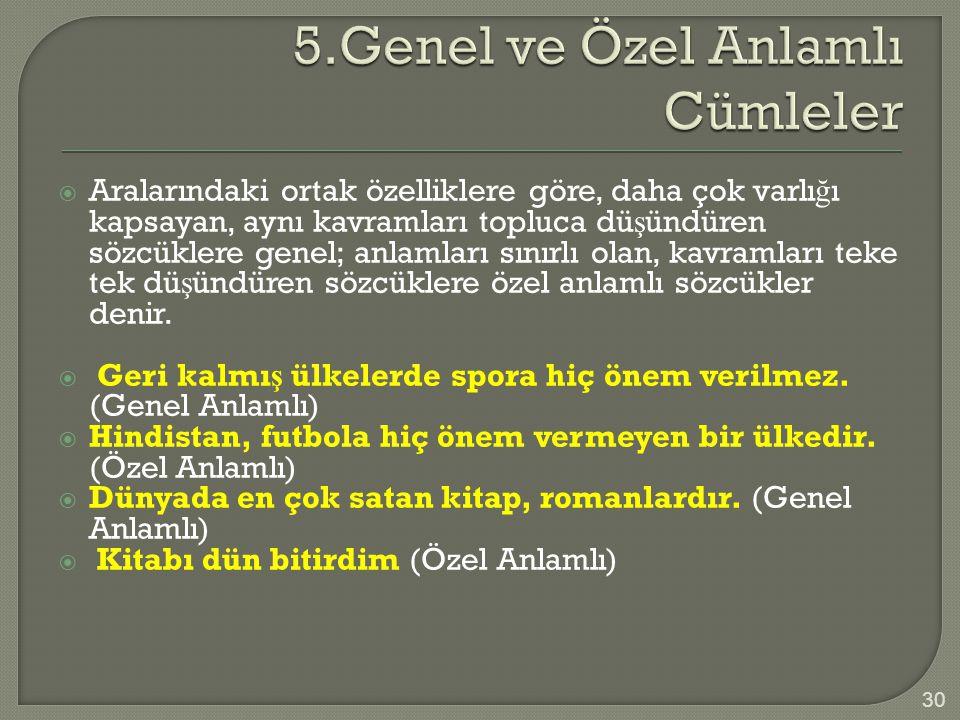 5.Genel ve Özel Anlamlı Cümleler