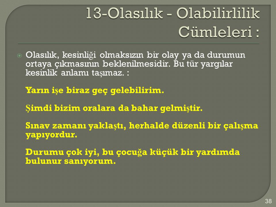 13-Olasılık - Olabilirlilik Cümleleri :