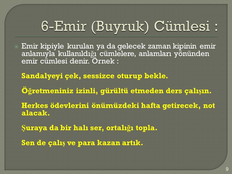 6-Emir (Buyruk) Cümlesi :