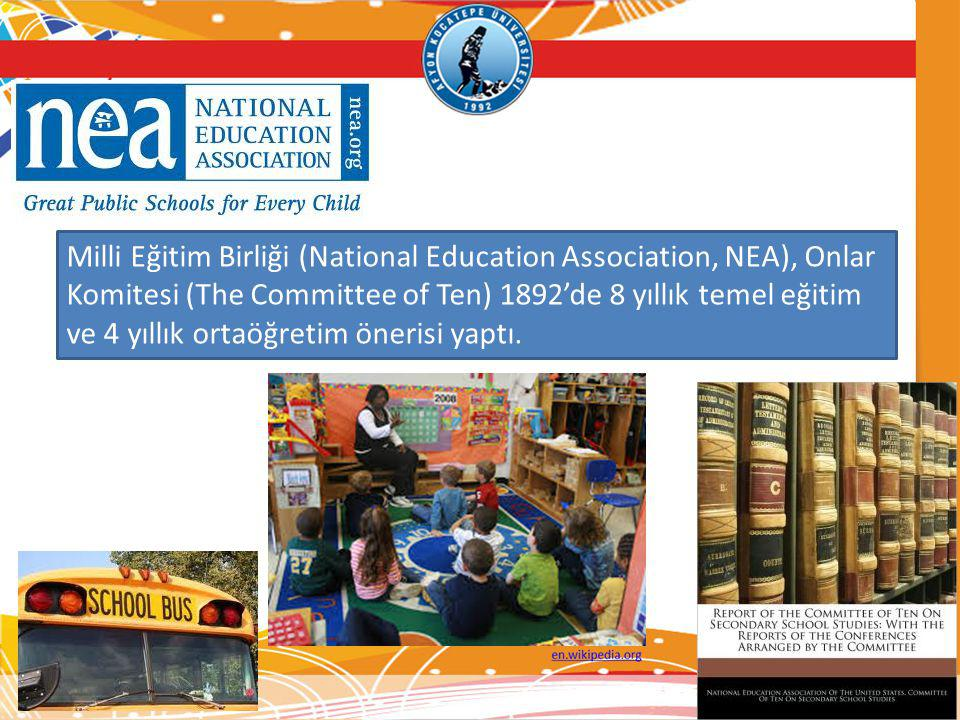 Milli Eğitim Birliği (National Education Association, NEA), Onlar Komitesi (The Committee of Ten) 1892'de 8 yıllık temel eğitim ve 4 yıllık ortaöğretim önerisi yaptı.