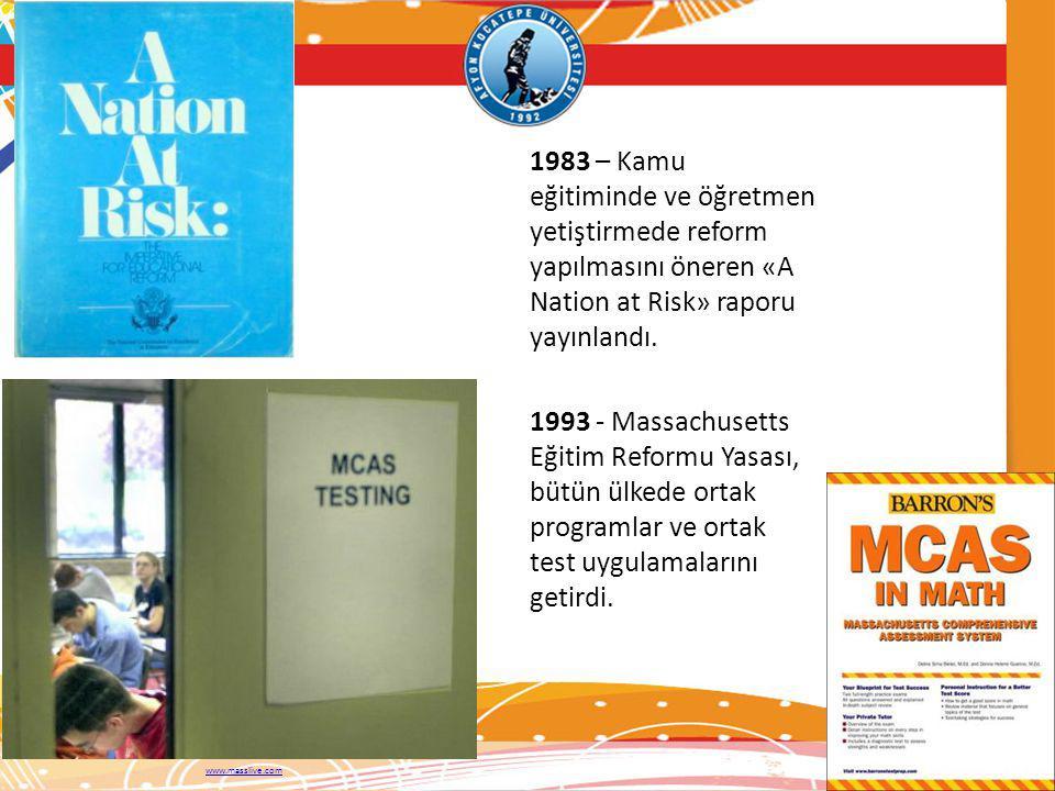 1983 – Kamu eğitiminde ve öğretmen yetiştirmede reform yapılmasını öneren «A Nation at Risk» raporu yayınlandı. 1993 - Massachusetts Eğitim Reformu Yasası, bütün ülkede ortak programlar ve ortak test uygulamalarını getirdi.