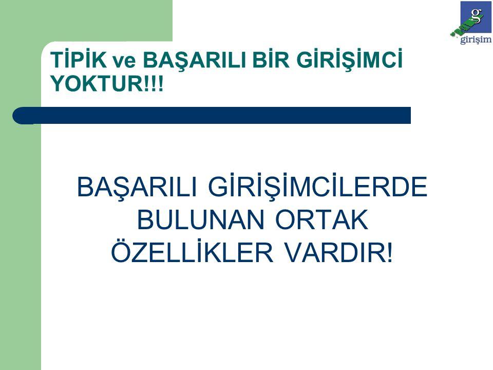 TİPİK ve BAŞARILI BİR GİRİŞİMCİ YOKTUR!!!