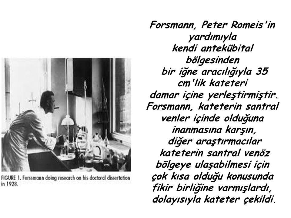 Forsmann, Peter Romeis in yardımıyla kendi antekübital bölgesinden