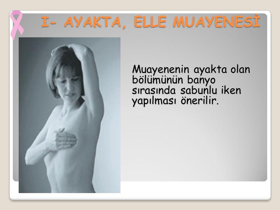 I- AYAKTA, ELLE MUAYENESİ